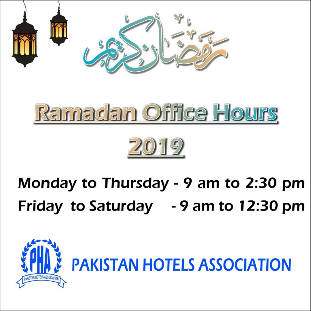 Pakistan Hotels Association Office Hours during the month of Ramadan